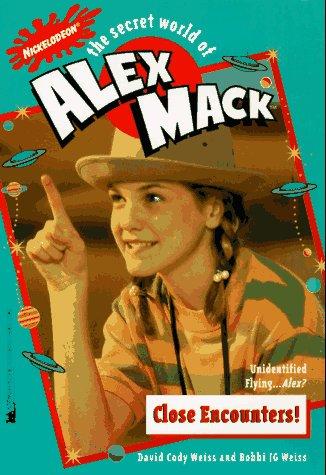 9780671007065: Close Encounters! (The Secret World of Alex Mack, No.18)