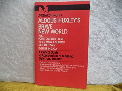 9780671007140: Aldous Huxley's Brave New World: And Point Counter Point, After Many a Summerdies the Swan, Eyeless in Gaza (Monarch notes)