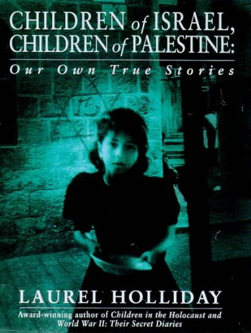 Children of Israel Children of Palestine: Holliday, Laurel