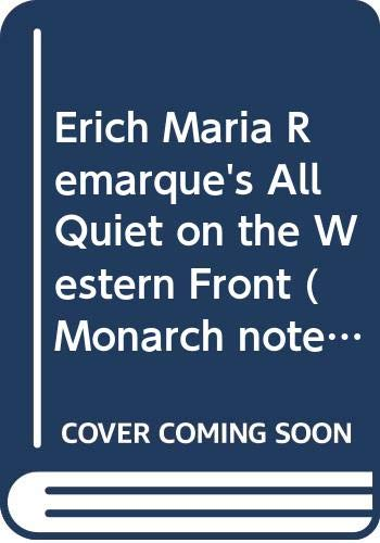 9780671008611: Erich Maria Remarque's All Quiet on the Western Front (Monarch notes)