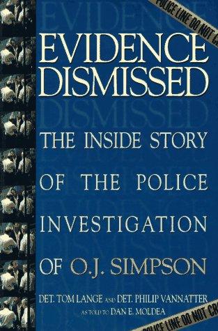 Evidence Dismissed: Lange, Tom; Vannatter, Philip; Vanatter, Philip; Moldea, Dan E.