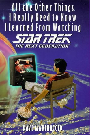 9780671010003: All Other Things I Really Need to Know I Learned Watching Star Trek: Next Gener. (Star Trek: The Next Generation)