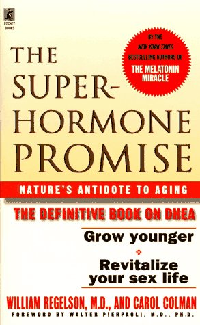 The Superhormone Promise (0671010034) by William Regelson; Carol Colman