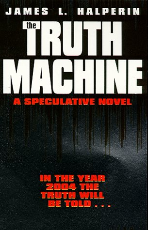 9780671010409: The Truth Machine: A Speculative Novel (Roman)