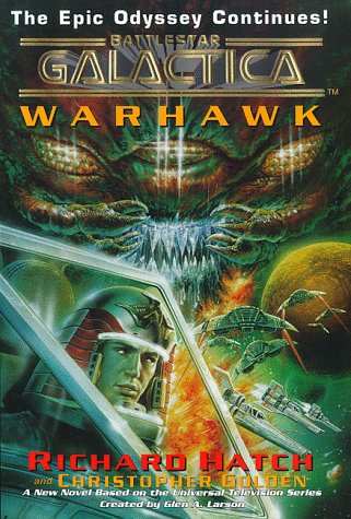Warhawk: Battlestar Galactica: Hatch, Richard; Golden, Christopher