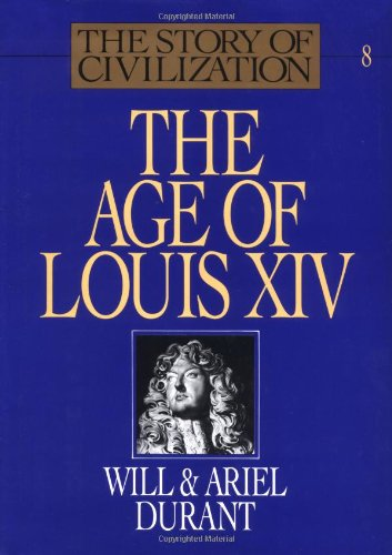 9780671012151: The Age of Louis XIV: A History of European Civilization in the Period of Pascal, Moliaere, Cromwell, Milton, Peter the Great, Newton, and Spinoza, 1648-1715 (The Story of Civilization)