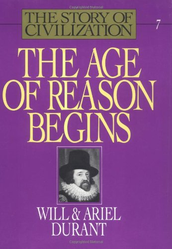 9780671013202: The Age of Reason Begins (The Story of Civilization VII)