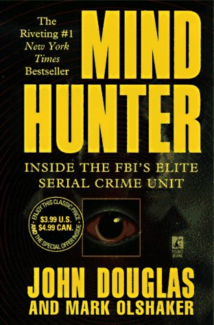 9780671013752: Mind Hunter : Inside the FBI's Elite Serial Crime Unit