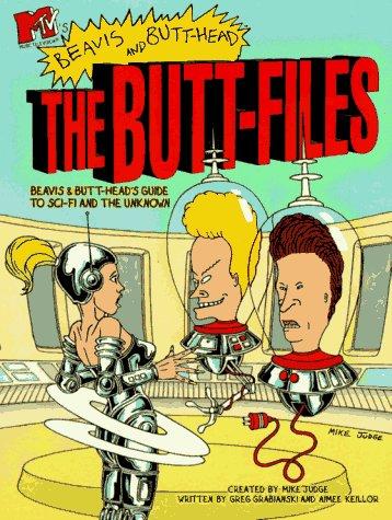9780671014261: MTV'S BEAVIS AND BUTT HEAD THE BUTT FILES: Beavis and Butt-Head's Guide to Sci-fi and the Unknown (MTV's Beavis & Butt-Head)
