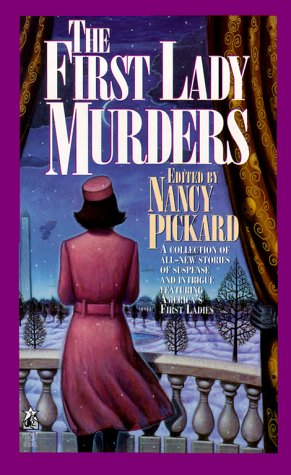 The First Lady Murders: Pickard, Nancy