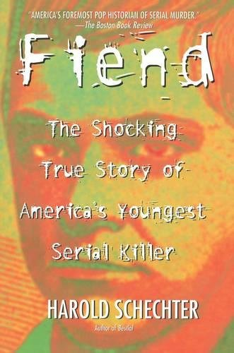 9780671014483: Fiend: The Shocking True Story of Americas Youngest Serial Killer