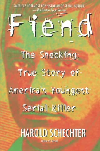 9780671014483: Fiend: The Shocking True Story Of America's Youngest Serial Killer