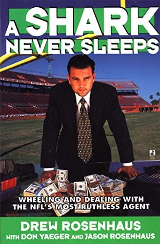 A Shark Never Sleeps: Wheeling and Dealing: Drew Rosenhaus, Don