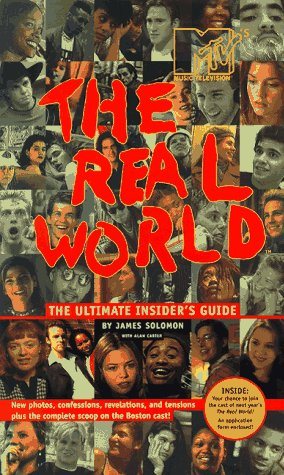 The REAL WORLD THE ULTIMATE INSIDERS GUIDE: James Solomon, Alan