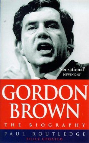 9780671015657: Gordon Brown: The Biography