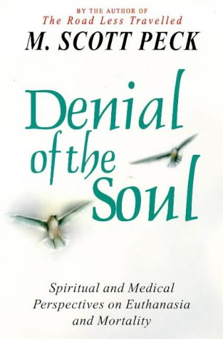 9780671015718: Denial of the Soul: Spiritual and Medical Perspectives on Euthanasia and Mortality