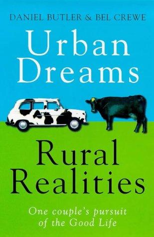 Urban Dreams Rural Realities: In Pursuit of the Good Life (067101580X) by Daniel Butler; Bel Crewe