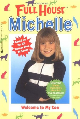 9780671017316: Welcome To My Zoo (Full House: Michelle)
