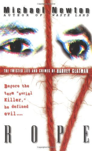 9780671017477: Rope: The Twisted Life and Crimes of Harvey Glatman
