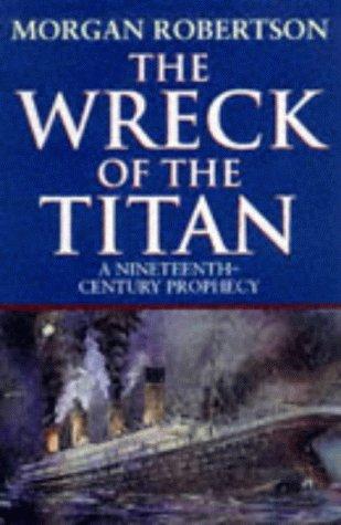 The Wreck of the Titan: Robertson, Morgan