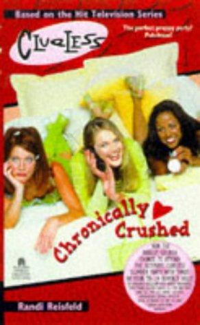 CHRONICALLY CRUSHED CLUELESS: Randi Reisfeld