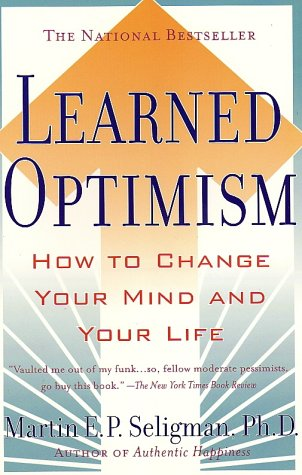 Learned Optimism: How to Change Your Mind: Martin Seligman