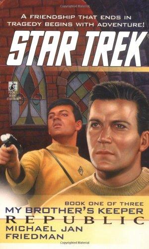 STAR TREK: MY BROTHER'S KEEPER; BOOK ONE: Friedman, Michael Jan.