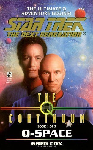 The Q Continuum: Q-Space (Star Trek The Next Generation, Book 47) (0671019155) by Cox, Greg