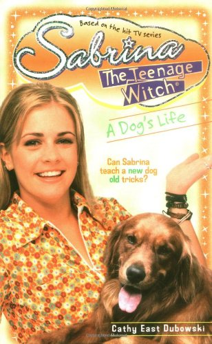 A Dogs Life Sabrina the Teenage Witch 9: Cathy West