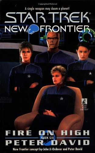 Fire on High (Star Trek The New Frontier Book Six)