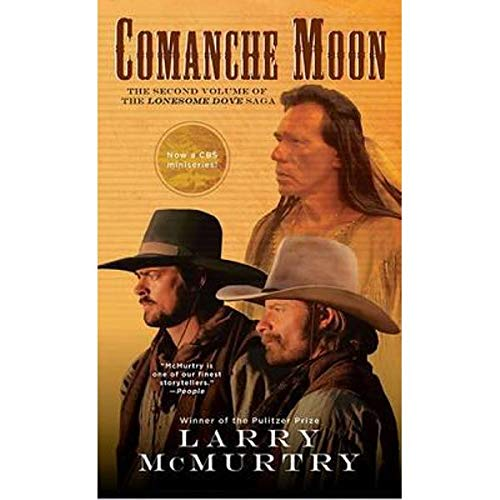 Comanche Moon (Lonesome Dove Story, Book 2): McMurtry, Larry