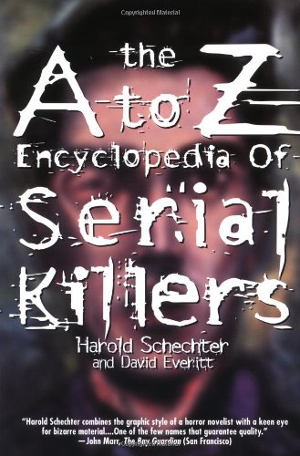 9780671020743: The A to Z Encyclopedia of Serial Killers (Pocket Books True Crime)