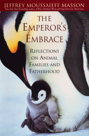 9780671020835: The Emperor's Embrace: Reflections On Animal Families And Fatherhood