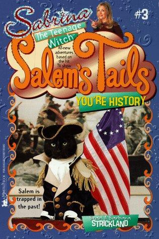 9780671021047: YOU'RE HISTORY: SALEM'S TAILS 3: SABRINA, THE TEENAGE WITCH