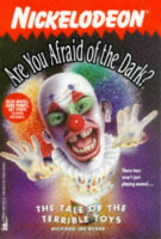 The Tale of the Terrible Toys: Are You Afraid of the Dark? No.21 (9780671021139) by Richard Lee Byers