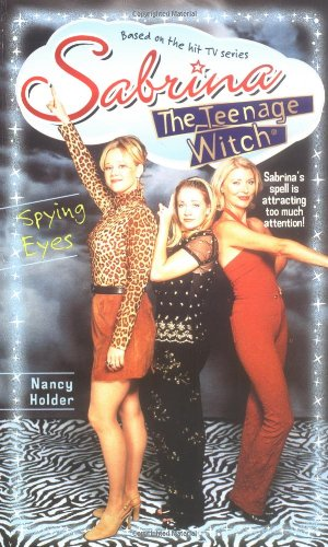 Spying Eyes (Sabrina the Teenage Witch, Book 14): Holder, Nancy