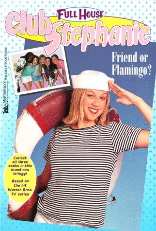 9780671021238: Friend Or Flamingo? (Full House Club Stephanie)
