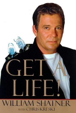Get a Life!: Shatner, William