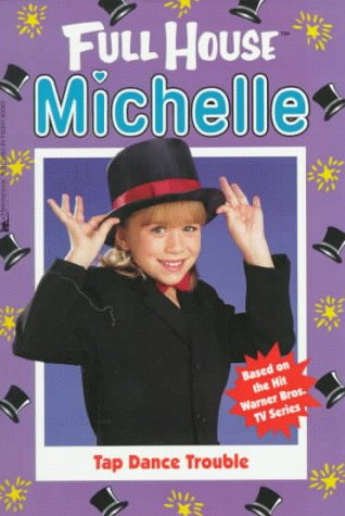 Tap Dance Trouble (Full House Michelle): West, Cathy