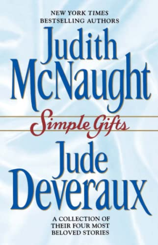 Simple Gifts : Four Heartwarming Christmas Stories: McNaught, Judith; Deveraux,