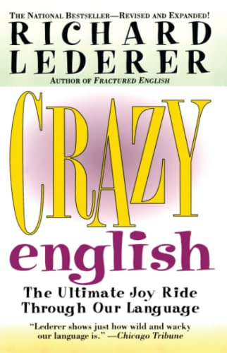 9780671023232: Crazy English: The Ultimate Joy Ride Through Our Language