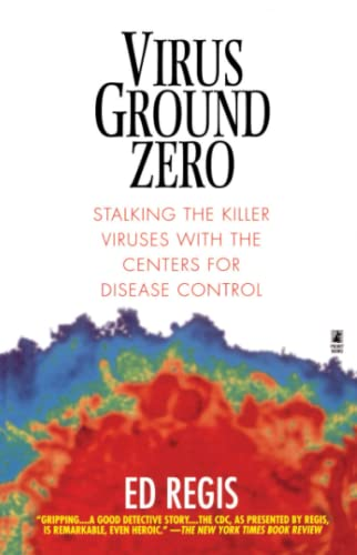 Virus Ground Zero: Stalking the Killer Viruses with the Centers for Disease Control (067102325X) by Regis, Ed