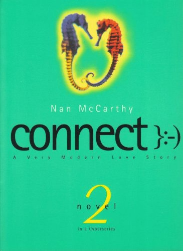 Connect: A Very Modern Love Story (Cyber): McCarthy, Nan