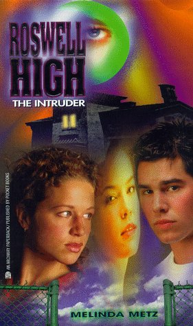 The Intruder: Roswell High #5 (Roswell High, No 5): Melinda Metz