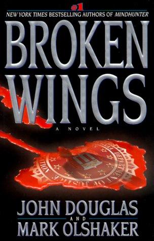 Broken Wings (0671023918) by Douglas, John; Olshaker, Mark
