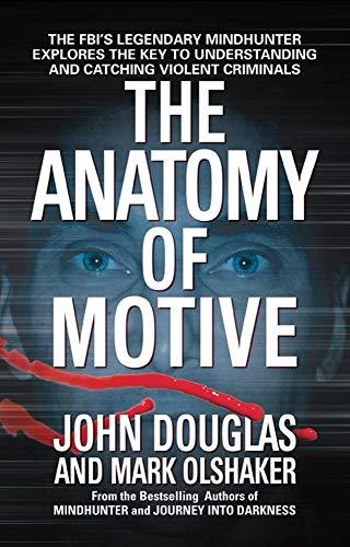 The Anatomy of Motive : The FBI's: John E. Douglas;