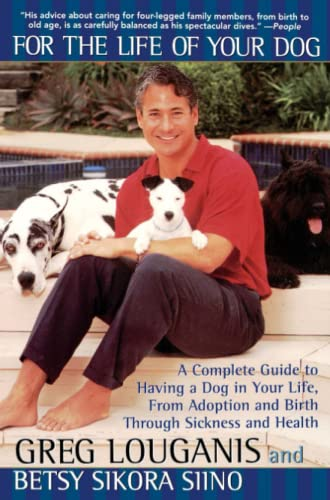 9780671024512: For the Life of Your Dog: A Complete Guide to Having a Dog From Adoption and Birth Through Sickness and Health