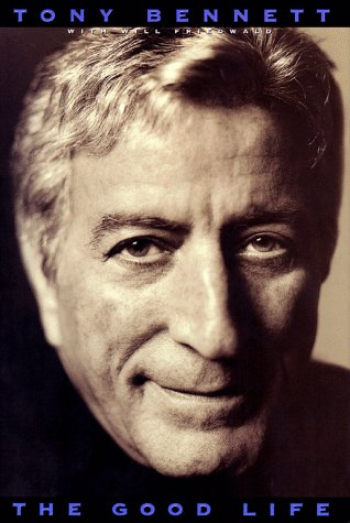 9780671024697: The Good Life: The Autobiography Of Tony Bennett
