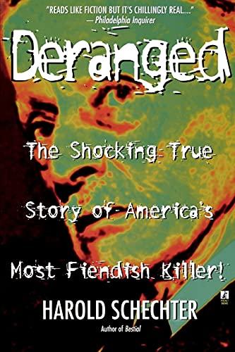 9780671025458: Deranged: The Shocking True Story of America's Most Fiendish Killer!