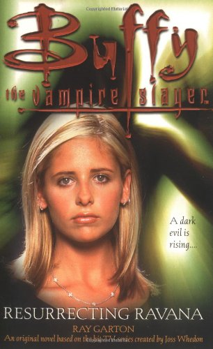 Resurrecting Ravana (Buffy the Vampire Slayer)